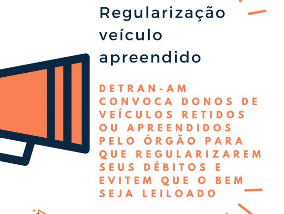 Detran-AM convoca donos de veículos retidos ou apreendidos pelo órgão para que regularizarem seus débitos e evitem que o bem seja leiloado